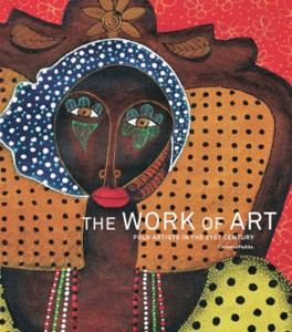 The Work of Art: Folk Artists in the 21sts Century, by Carmella Padilla, with cover art by Cuban artist Carlos Alberto Cárceres Valladares.