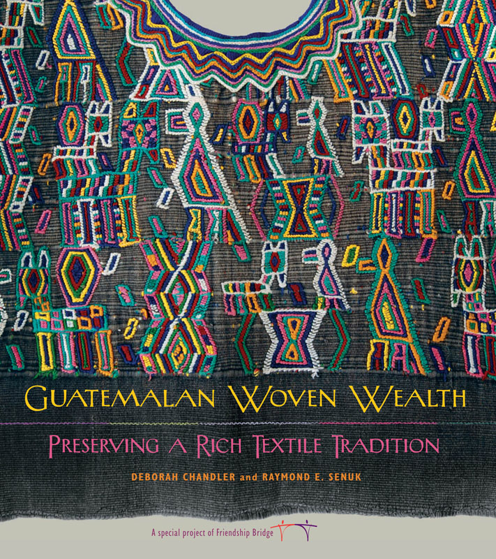 The book Guatemalan Woven Wealth was a Thrums Books special project with Friendship Bridge and Mary Ann Wise.