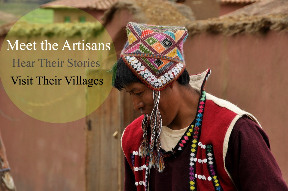 Meet the artisans, hear their stories, visit their villages.