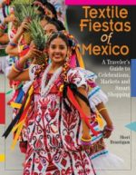 Textile Fiestas of Mexico by Sheri Brautigam