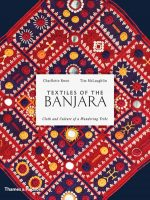 Textiles of the Banjara by Charllotte Kwon and Tim McLaughlin